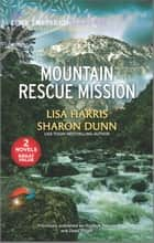 Mountain Rescue Mission ebook by Lisa Harris, Sharon Dunn