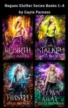 Rogues Shifter Series: Books 1-4 ebook by Gayle Parness