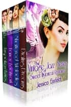 The Sweethearts & Jazz Nights Series of Sweet Historical Romance - Sweethearts & Jazz Nights: A Boxed Set ebook by Jessica Eissfeldt
