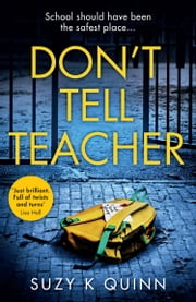 Don't Tell Teacher ebook by Suzy K Quinn