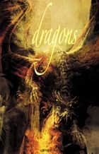 Dragons - Anthologie ebook by Francis Berthelot, Jean Claude Bologne, Fabrice Collin,...