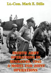 Eighth Army Operations In Mindanao, 1945 A Model For Joint Operations ebook by Colonel Joseph G. Terry Jr.