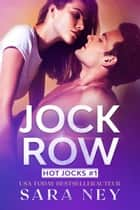 Jock Row ebook by Sara Ney