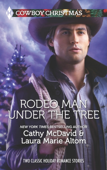 Rodeo Man Under the Tree - An Anthology eBook by Cathy McDavid,Laura Marie Altom