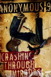 Crashing Through Mirrors ebook by Anonymous-9