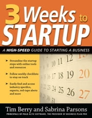 3 Weeks to Startup - A High Speed Guide to Starting a Business ebook by Tim Berry