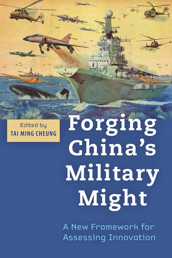 Forging China's Military Might - A New Framework for Assessing Innovation ebook by