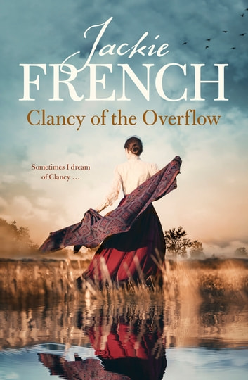 Clancy of the Overflow (The Matilda Saga, #9) ebook by Jackie French