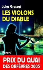 Les Violons du diable ebook by Jules Grasset