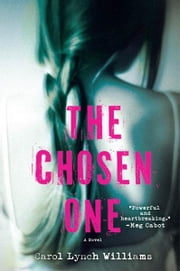 The Chosen One - A Novel ebook by Carol Lynch Williams
