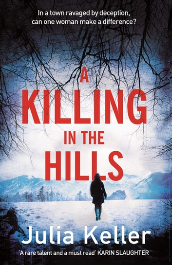 A Killing in the Hills (Bell Elkins, Book 1) - A thrilling mystery of murder and deceit ebook by Julia Keller