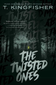 The Twisted Ones ebook by T. Kingfisher