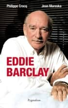 Eddie Barclay eBook by Jean Mareska, Philippe Crocq