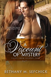 A Viscount Of Mystery ebook by Bethany Sefchick