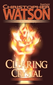 Clearing Crystal ebook by Christopher Watson