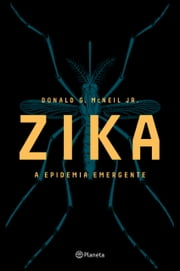 Zika ebook by Donald G. McNeil Jr.