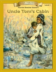 Uncle Tom's Cabin: Classic Literature Easy to Read - With Student Activities ebook by Harriett Beecher Stowe