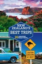 Lonely Planet New Zealand's Best Trips ebook by Lonely Planet, Brett Atkinson, Sarah Bennett,...