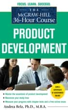 The McGraw-Hill 36-Hour Course Product Development ebook by Andrea Belz