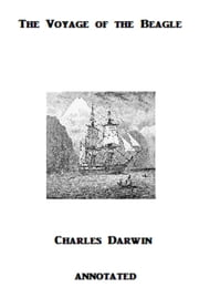 The Voyage of the Beagle (Annotated) ebook by Charles Darwin