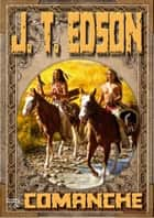 Comanche (A J.T. Edson Western Book 1) ebook by