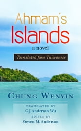 Ahmam's Islands - Translated from Taiwanese ebook by Chung Wenyin