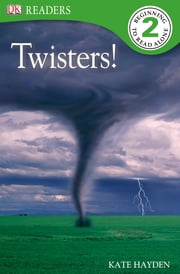 DK Readers: Twisters! ebook by Kate Hayden