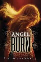 Angel Burn ebook by L. A. Weatherly