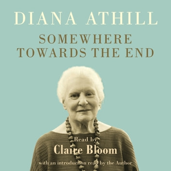 Somewhere Towards the End audiobook by Diana Athill