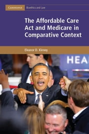 The Affordable Care Act and Medicare in Comparative Context ebook by Kinney, Eleanor D.