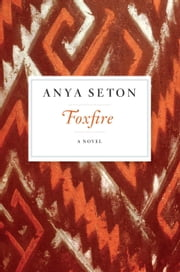 Foxfire ebook by Anya Seton