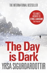The Day is Dark - Thora Gudmundsdottir Book 4 ebook by Yrsa Sigurdardottir