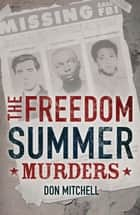 The Freedom Summer Murders ebook by Don Mitchell