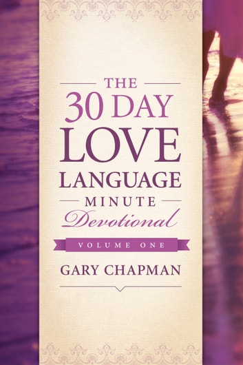 The 30-Day Love Language Minute Devotional Volume 1 ebook by Gary Chapman