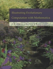 Illustrating Evolutionary Computation with Mathematica ebook by Christian Jacob