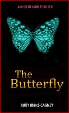 The Butterfly ebook by Ruby Binns-Cagney