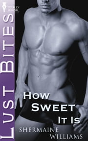 How Sweet It Is ebook by Shermaine Williams