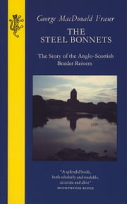 The Steel Bonnets ebook by George MacDonald Fraser