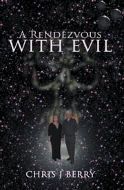 A Rendezvous with Evil ebook by Chris J Berry