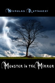 Monster in the Mirror ebook by Nicholas Antinozzi