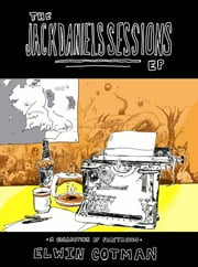 The Jack Daniels Sessions EP ebook by Elwin Cotman