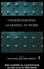 Understanding Learning at Work ebook by Boud, David