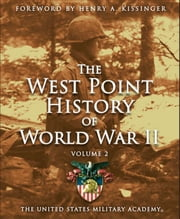 West Point History of World War II, Vol. 2 ebook by The United States Military Academy,Timothy Strabbing