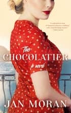 The Chocolatier - : A Novel of Chocolate, Love, and Secrets on the Italian Coast ebook by Jan Moran
