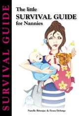 The little Survival Guide for Nannies ebook by Fiona Debarge Narelle Bitunjac
