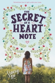 The Secret of a Heart Note ebook by Stacey Lee