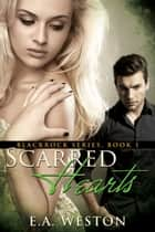 Scarred Hearts ebook by E.A. Weston