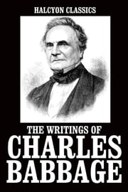 The Writings of Charles Babbage ebook by Charles Babbage