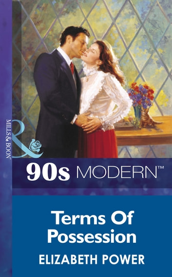 Terms Of Possession (Mills & Boon Vintage 90s Modern) ebook by Elizabeth Power