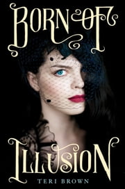 Born of Illusion ebook by Teri Brown